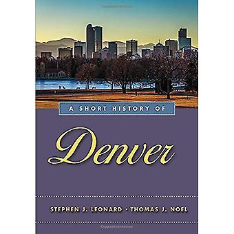 Een korte geschiedenis van Denver