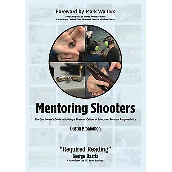 Mentoring schützen: Die Waffenbesitzer Anleitung zum Aufbau einer Schusswaffen Kultur der Sicherheit und persönliche Verantwortung