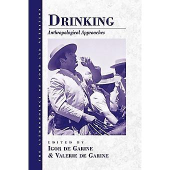 Drinking - Anthropological Approaches by I. de Garine - Valerie De Gar