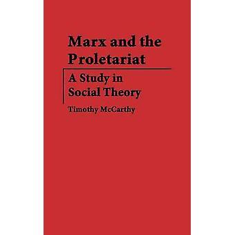 ماركس والدراسة البروليتاريا A في النظرية الاجتماعية قبل تيموثي مكارثي &