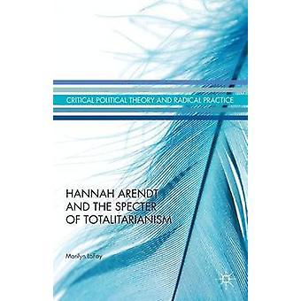 Hannah Arendt och spöke av totalitarism av Liun & Marilyn
