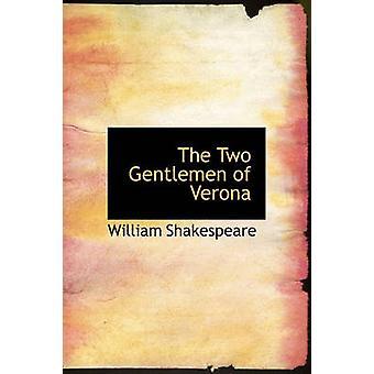 The Two Gentlemen of Verona by Shakespeare & William
