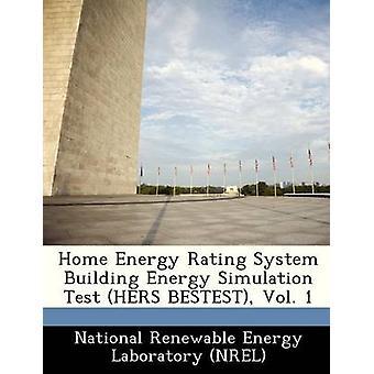 Maison Energy Rating System Building Energy Simulation Test sien BESTEST Vol. 1 par le National Renewable Energy Laboratory NR