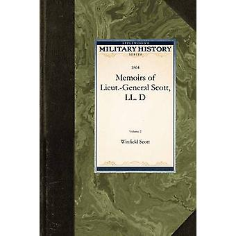 Memoirs of Lieut.General Scott LL. D by Winfield Scott & Scott