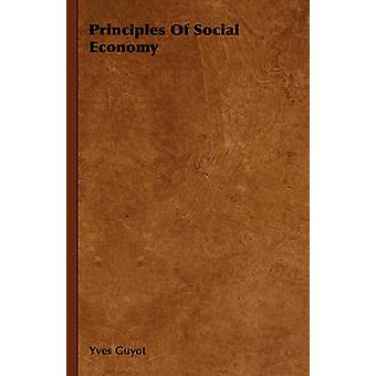 Principles of Social Economy by Yves Guyot & Guyot
