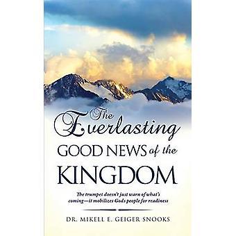 スヌークスと Mikell ・ E ・ガイガーによる王国の永遠の福音