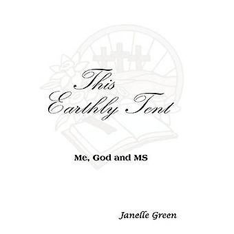 This Earthly Tent by Green & Janelle