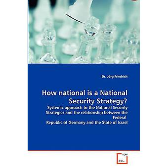 Hoe nationale is een National Security Strategy door Friedrich & Dr. Jrg