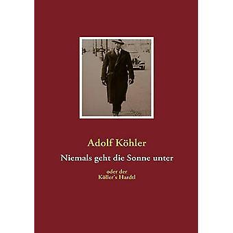Niemals geht die Sonne unter di Khler & Adolf