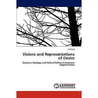 Visioner och representationer av önskan av Fang & Xu