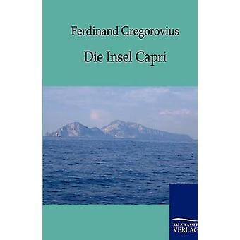 Die Insel Capri af Gregorovius & Ferdinand