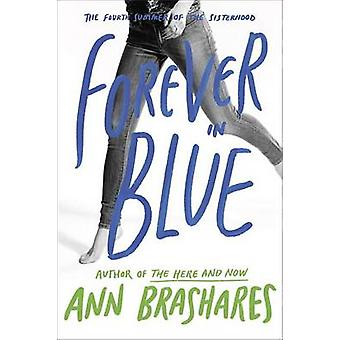 Forever in Blue - The Fourth Summer of the Sisterhood by Ann Brashares