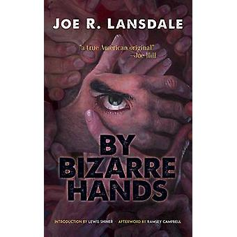 By Bizarre Hands by Joe R. Lansdale - 9780486805610 Book
