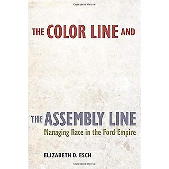 The Color Line and the Assembly Line - Managing Race in the Ford Empir