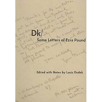 Dk / Some Letters of Ezra Pound by Louis Dudek - 9780919688056 Book