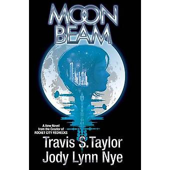 Moon Beam by Dr Travis S Taylor - 9781481482523 Book