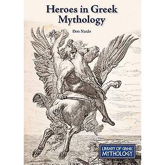 Heroes in Greek Mythology by Don Nardo - 9781601529688 Book