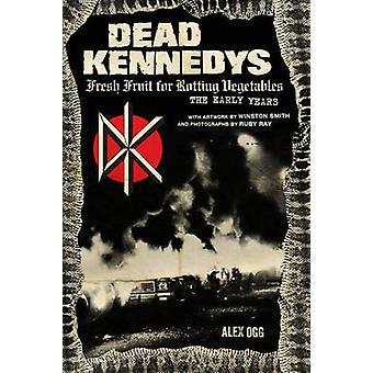 Dead Kennedys - Fresh Fruit for Rotting Vegetables - the Early Years b