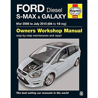 Ford S Max & Galaxy Diesel Owners Workshop Manual - 2006-2015 by Anon
