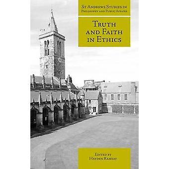 Truth and Faith in Ethics by Hayden Ramsay - 9781845402556 Book