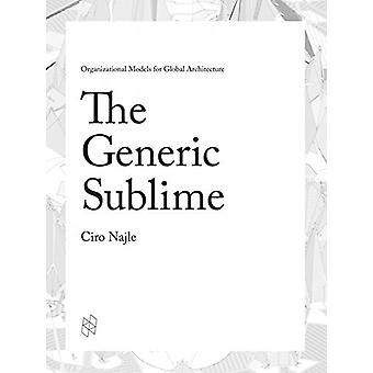 The Generic Sublime - Organizational Models for Global Architecture by