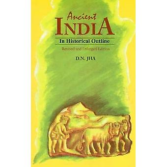 Ancient India in Historical Outline by Dwijendra Narayan Jha - 978817