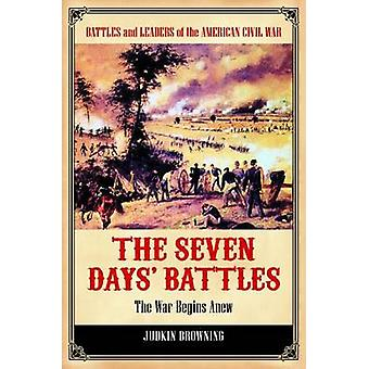 The Seven Days' Battles - The War Begins Anew by Judkin Browning - 978