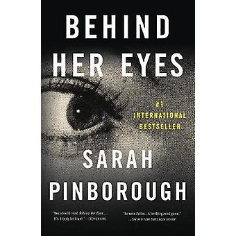 Behind Her Eyes - A Suspenseful Psychological Thriller by Sarah Pinbor