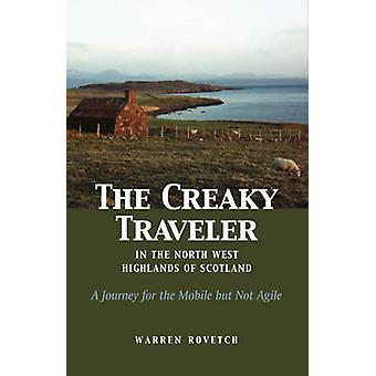 The Creaky Traveler in the Northwest Highlands of Scotland - A Journey