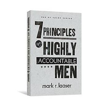 The 7 Principles of Highly Accountable Men by Mark R Laaser - 9780834