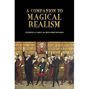 A Companion to Magical Realism by Stephen M. Hart - Wen-chin Ouyang -