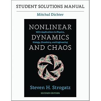 Student Solutions Manual for Nonlinear Dynamics and Chaos 2nd Edition Second Edition Second by Strogatz & Steven H