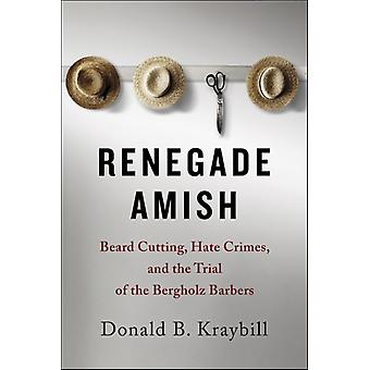 Renegade Amish by Donald Kraybill