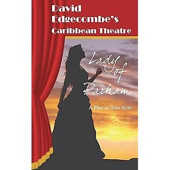 Lady van Parham David Edgecombes Caribbean Theatre door Edgecombe & David
