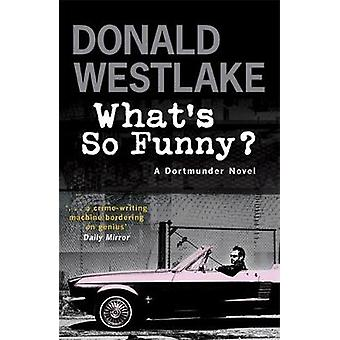 Whats So Funny by Donald E Westlake