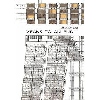 Means to an End  The Memoir of a Hong Kong Art Addict by Toh Hsien Min