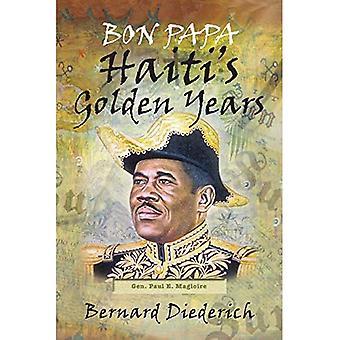 Bon Papa: Haiti's Golden Years