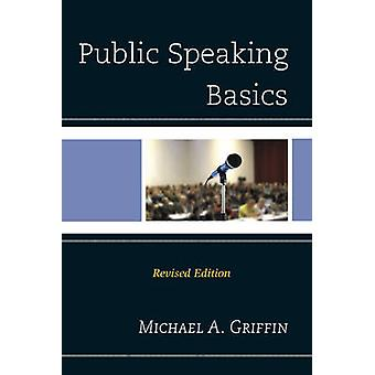 PUBLIC SPEAKING BASICS REVISEDPB by Griffin & Michael A.