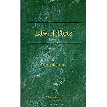 The Law of Torts A Concise Treatise on the Civil Liability at Common Law and Under Modern Statutes for Actionable Wrongs to Person and by Burdick & Francis M.