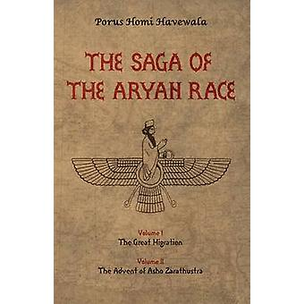 The Saga of the Aryan Race by Havewala & Porus Homi