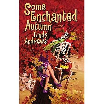 Some Enchanted Autumn by Andrews & Linda