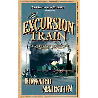 The Excursion Train (New edition) by Edward Marston - 9780749082376 B
