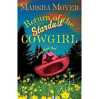 Return of the Stardust Cowgirl by Moyer & Marsha