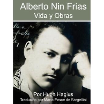 Alberto Nin Frias Vida y Obras by Hagius & Hugh