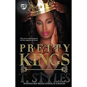 Pretty Kings The Cartel Publications Presents by Styles & T.