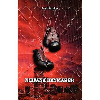 Nirvana Haymaker by Reardon & Frank