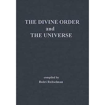 The Divine Order and the Universe by Ruhselman & Bedri