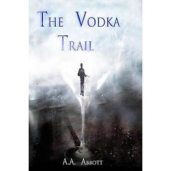 The Vodka Trail by Abbott & AA