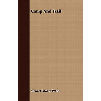 Camp And Trail by White & Stewart Edward