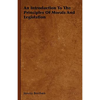 An Introduction To The Principles Of Morals And Legislation by Bentham & Jeremy